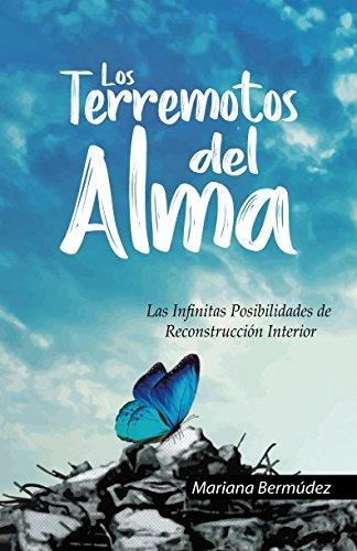 Los Terremotos del Alma: Las Infinitas posibilidades de Reconstruccion Interior  [Bermudez, Ps. Mariana] (Tapa Blanda)