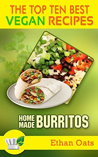 Download the top ten best vegan recipes homemade burritos book pdf download the top ten best vegan recipes homemade burritos book pdf audio id1huox1k forumfinder Choice Image