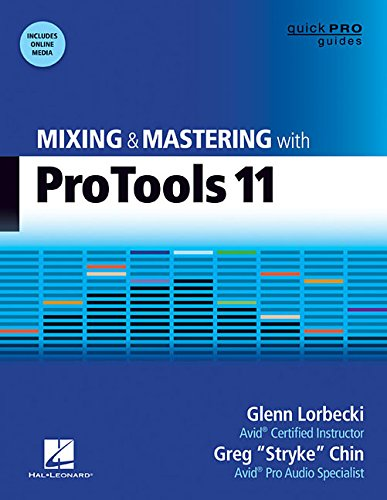 Mixing and Mastering with Pro Tools 11 (Quick Pro Guides) (Quick Pro Guides (Hal Leonard))