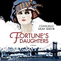 Fortune's Daughters Audiobook by Consuelo Saah Baehr Narrated by Nicol Zanzarella