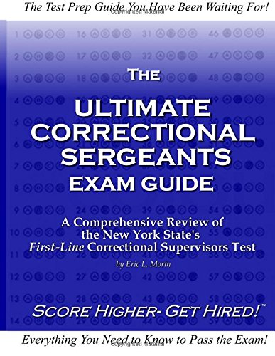The ultimate correctional sergeants exam guide a comprehensive the ultimate correctional sergeants exam guide a comprehensive review for new york states first line correctional supervisors test volume 1 eric l fandeluxe Image collections