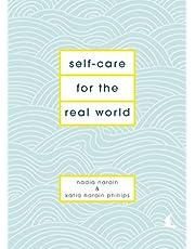 Self-Care for the Real World: Nadia, Phillips, Katia Narain Narain