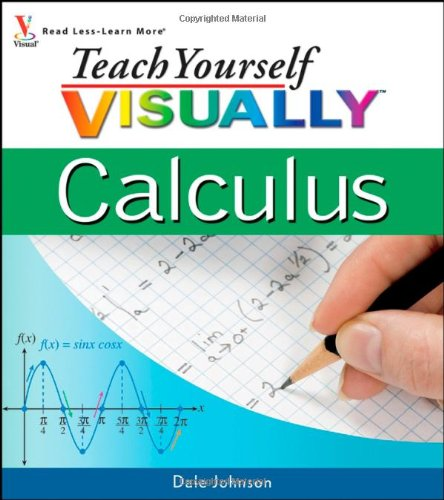 Teach Yourself VISUALLY Calculus (Teach Yourself VISUALLY Consumer)