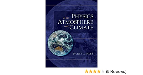Physics of the Atmosphere and Climate: Murry L. Salby ...
