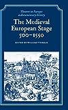 The Medieval European Stage, 500-1550 9780521246095