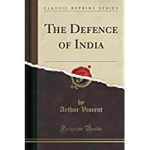 The Defence of India (Classic Reprint)