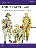 Britain's Secret War: The Indonesian Confrontation 1962–66 (Men-at-Arms)