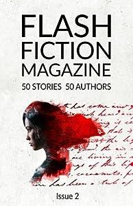 Flash Fiction Magazine - Issue 2 (Volume 2)