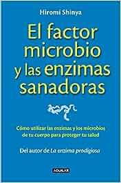 El factor microbio y las enzimas sanadoras Cuerpo y mente ...