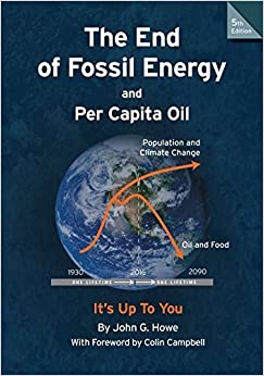 Book The End of Fossil Energy and Per Capita Oil by John G Howe (2016-01-19)