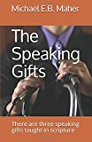 img - for The Speaking Gifts: There are three speaking gifts taught in scripture (Gifts of the Church) book / textbook / text book