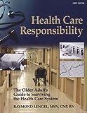 Health Care Responsibility, Raymond Lengel, 1570876975