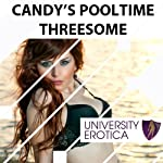 Candy's Pooltime Threesome: University Erotica | Lucy Pant