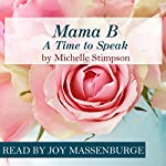 Mama B - A Time to Speak | Michelle Stimpson