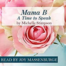 Mama B - A Time to Speak Audiobook by Michelle Stimpson Narrated by Joy Massenburge