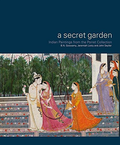 Read Online A Secret Garden: Indian Paintings from the Porret Collection pdf