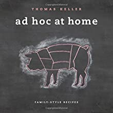 Ad Hoc at Home (The Thomas Keller Library)