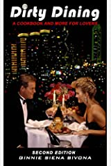 Dirty Dining, A Cookbook & More For Lovers Kindle Edition