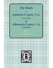 Amherst County, Virginia, 1761-1807, and Albemarle County, Virginia, 1748-1763, the Deeds Of.