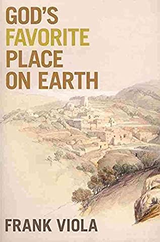 [(God'S Favorite Place on Earth)] [By (author) Frank Viola] published on (May, 2013) (Viola Frank)