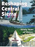 Reshaping Central Sierra, Elsie Bush, 0960944044