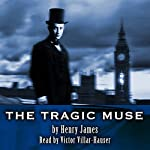 The Tragic Muse, Volume 1 | Henry James