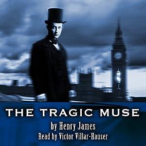 The Tragic Muse, Volume 1 Audiobook