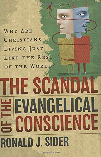 Scandal of the Evangelical Conscience: Why Are Christians ...