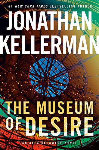 The Museum of Desire: An Alex Delaware Novel by [Kellerman, Jonathan]