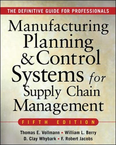 Manufacturing Planning And Control Systems For Supply Chain Management   The Definitive Guide For Professionals