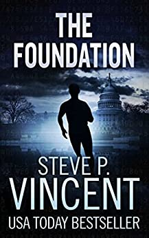 The Foundation - A Jack Emery Conspiracy Thriller (Jack Emery Book 1) by [Vincent, Steve P.]