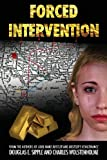 Forced Intervention, Douglas E. Sipple and Charles T. Wolstenholme, 1478703040