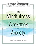 The Mindfulness Workbook for Anxiety: The 8-Week