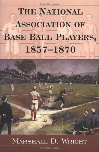 (The National Association of Base Ball Players, 1857-1870 )