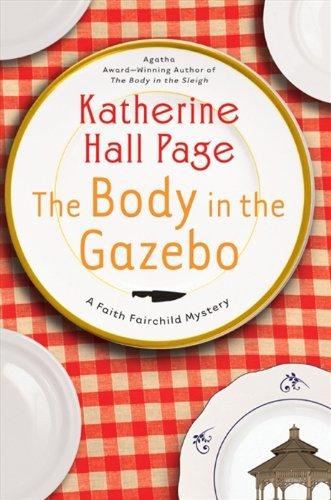(The Body in the Gazebo: A Faith Fairchild Mystery (Faith Fairchild Series Book 19))