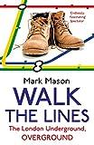 """Walk the Lines - The London Underground, Overground"" av Mark Mason"