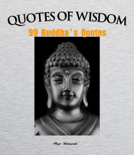 Quotes of Wisdom - 99 Buddha's quotes