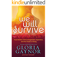 We Will Survive: True Stories of Encouragement, Inspiration, and the Power of Song (English Edition)