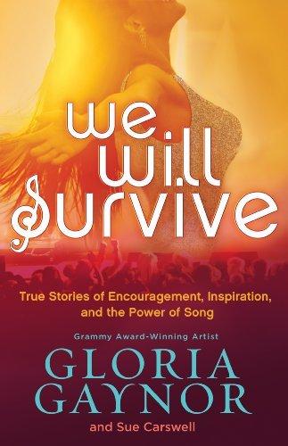 We will survive true stories of encouragement inspiration and the we will survive true stories of encouragement inspiration and the power of song fandeluxe Gallery