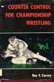 Counter Control for Championship Wrestling, Ray F. Carson, 0498016331