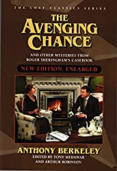 The Avenging Chance and Other Mysteries from Roger Sheringham's Casebook (New Edition)