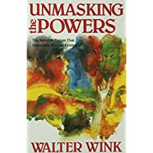 Unmasking the Powers: The Invisible Forces That Determine Human Existence: 2 (Powers, Vol 2)