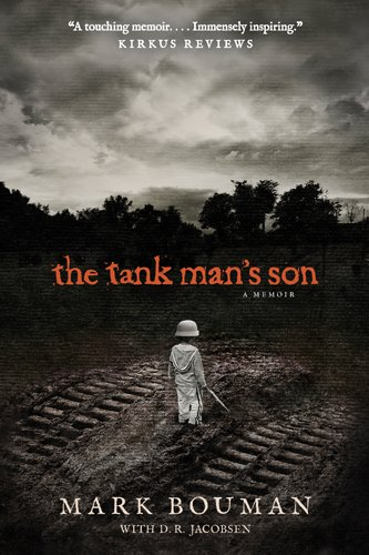 The Tank Man's Son: A Memoir by [Bouman, Mark]