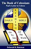img - for The Book of Colossians: Paul's Letter to Colosse (Daily Bible Reading Series 19) book / textbook / text book