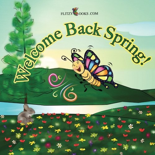 Welcome Back Spring!: (Premium Color Paperback)