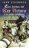Los hechos del rey Arturo y sus nobles caballeros par John Steinbeck