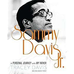 Sammy Davis Jr.: A Personal Journey with My Father