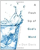 A Fresh Sip of God's Word, Don Davis, 1414114583
