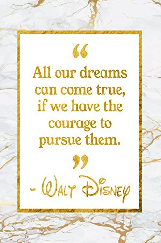 All Our Dreams Can Come True, If We Have The Courage To Pursue Them: Golden Marble Walt Disney Quote Inspirational Notebook