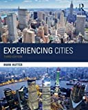 Experiencing Cities (The Metropolis and Modern Life)